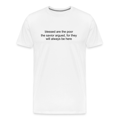 blessed are the poor white tee - Men's Premium T-Shirt