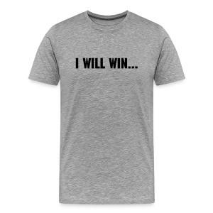 I Will Win...I Just Won - Men's Premium T-Shirt