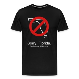 Sorry, Florida - Men's Premium T-Shirt