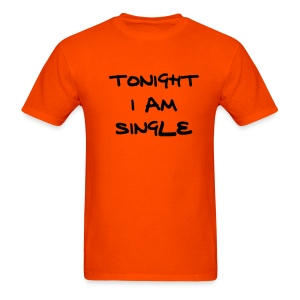 Single Tonight - Men's T-Shirt