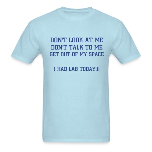 Men's T-Shirt - THE PERFECT GIFT FOR A CHEMSTRY OR BIOLOGY MAJOR