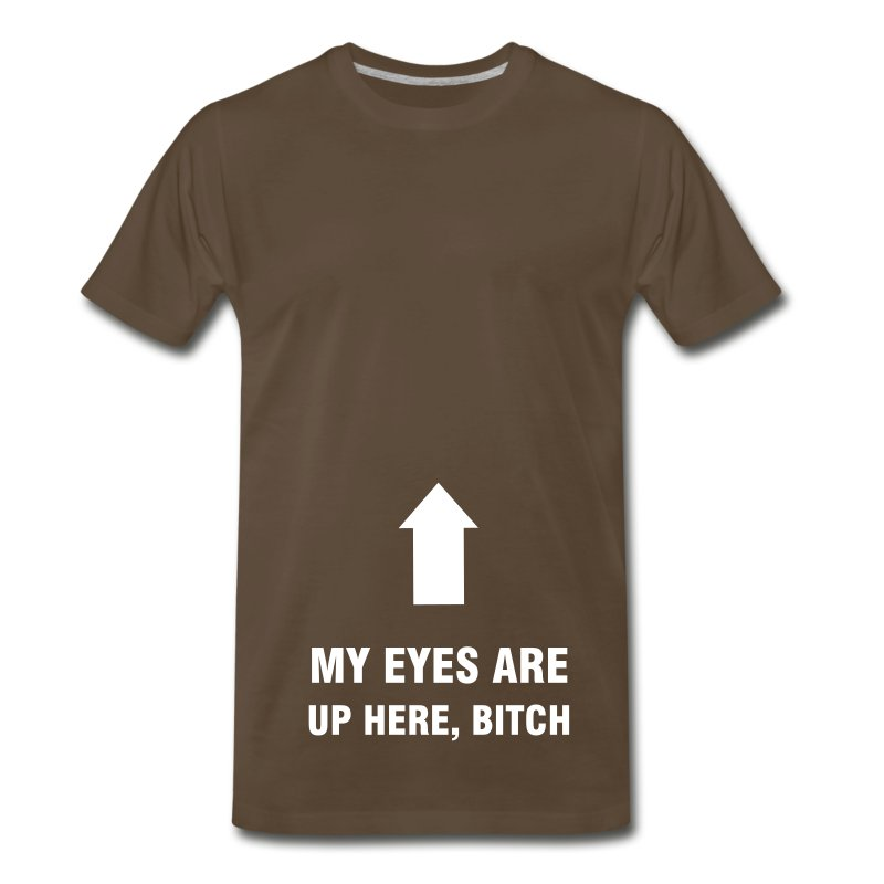 MY EYES ARE UP HERE 2 - Men's Premium T-Shirt