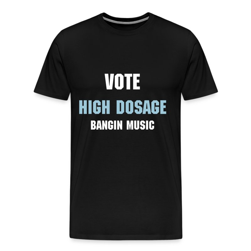Vote High Dosage (Black) - Men's Premium T-Shirt