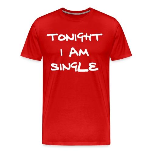 Men's Premium T-Shirt - Tonight I am single