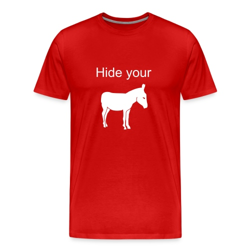 Anti-Arkansas Hide Your Ass T-shirt - Men's Premium T-Shirt