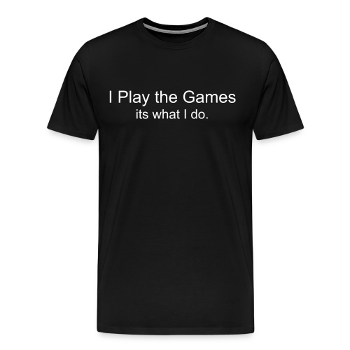 I Play The Games - Men's Premium T-Shirt