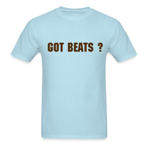 GOT BEATS ? PLUSH - Men's T-Shirt