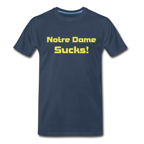ND Sucks - Men's Premium T-Shirt