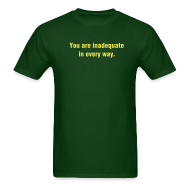 T-Shirts ~ Men's T-Shirt ~ You Are Inadequate - Yellow Print