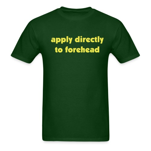 apply directly to the foreheard - Men's T-Shirt