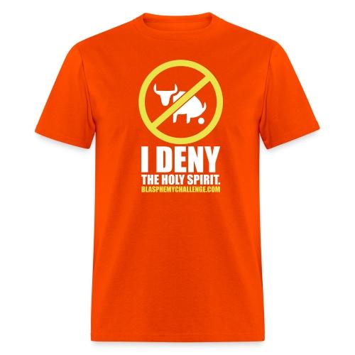 I Deny the Holy Spirit - Men's T-Shirt