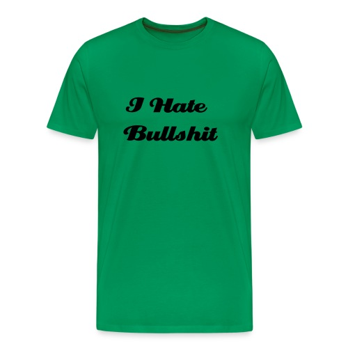 Men's I Hate Bullshit T-shirt - Men's Premium T-Shirt