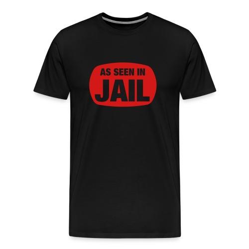 As Seen In Jail T-Shirt Black - Men's Premium T-Shirt