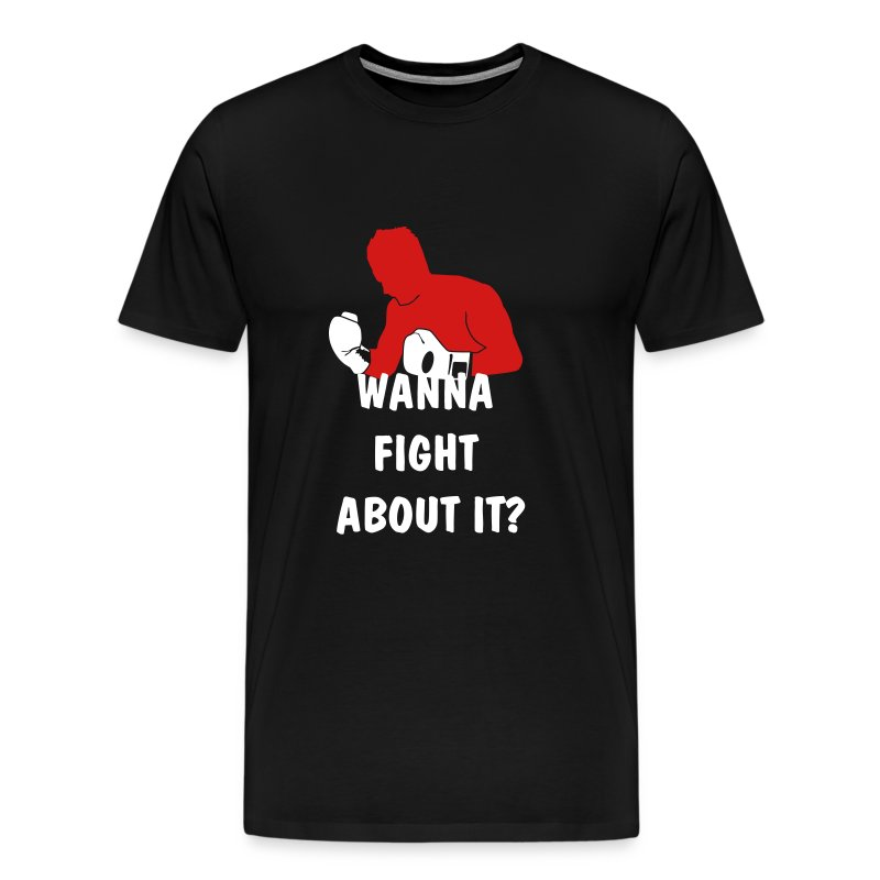 wanna fight mens tee - Men's Premium T-Shirt