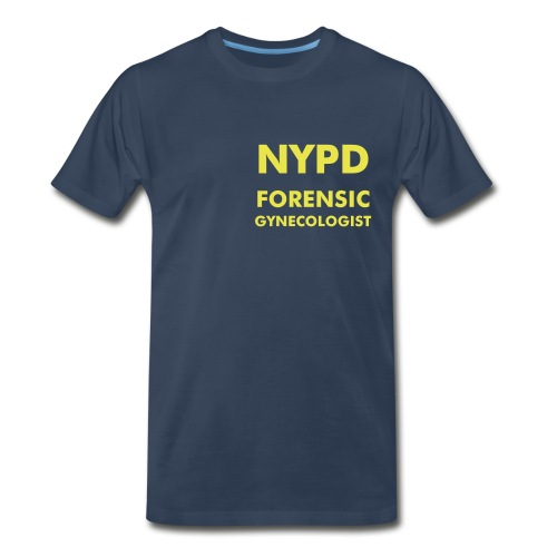 Forensic Gynecologist Tee - Men's Premium T-Shirt