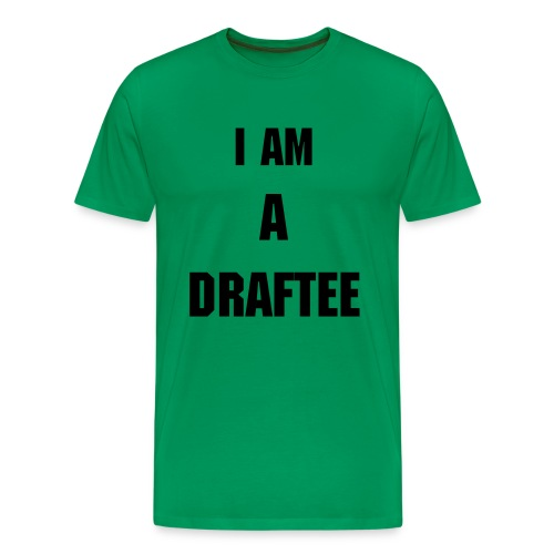 I Am A Draftee T - Men's Premium T-Shirt