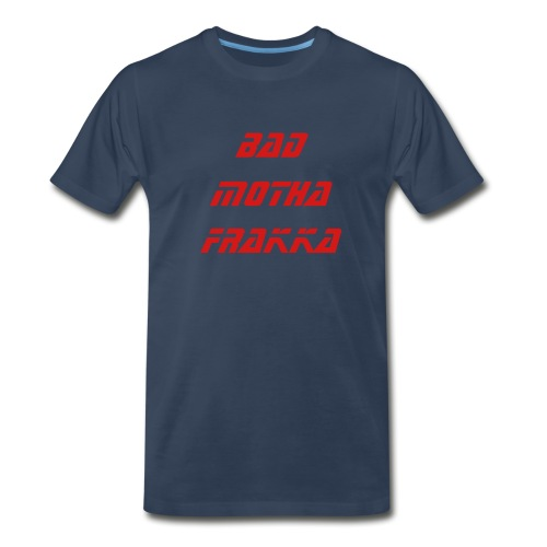 Bad Motha T-Shirt - Men's Premium T-Shirt