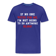 T-Shirts ~ Men's Premium T-Shirt ~ Gilbert Blog Quote! Special Blue Mens
