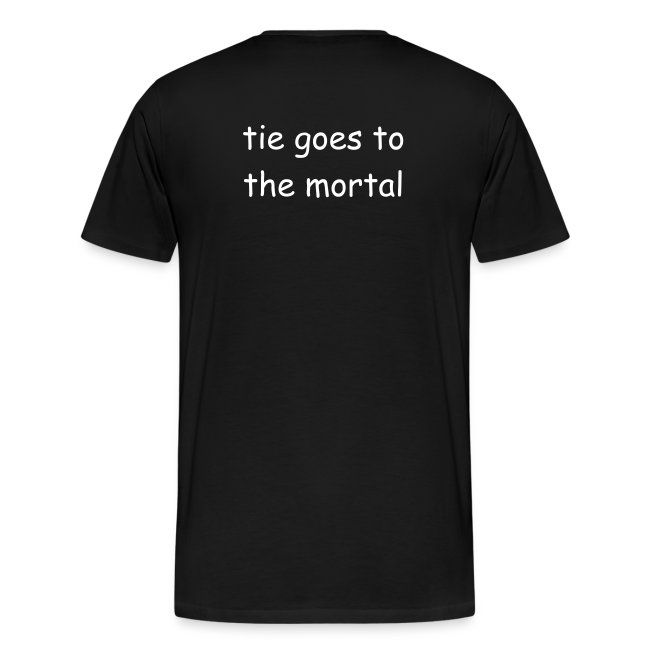 tie goes to the mortal