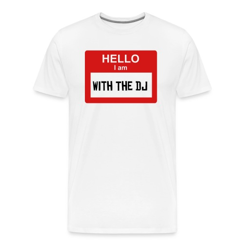 Hello I Am With The DJ - Men's Premium T-Shirt