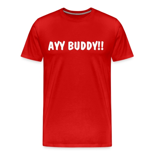 AYY BUDDY T Red with White - Men's Premium T-Shirt