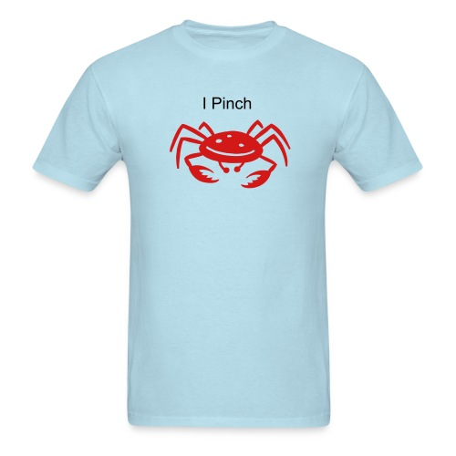 I Pinch - Men's T-Shirt