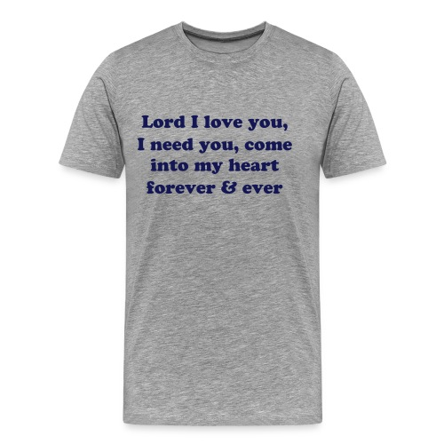Lord I love you  - Men's Premium T-Shirt