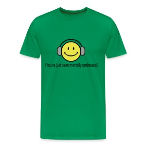 Smile - You've just been mentally undressed - Men's Premium T-Shirt