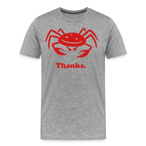 Thanks Grey - Men's Premium T-Shirt