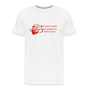 We have charts and graphs to back us up (Red on white) - Men's Premium T-Shirt