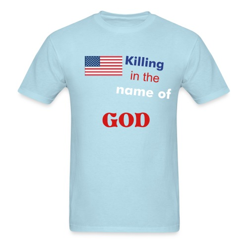killing in the name of god - Men's T-Shirt