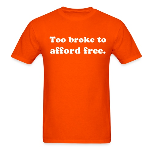 Too broke Cheeseman - Men's T-Shirt