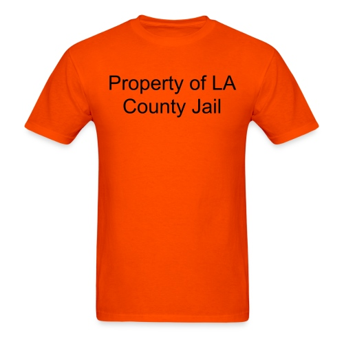 Property of LA County Jail - Men's T-Shirt