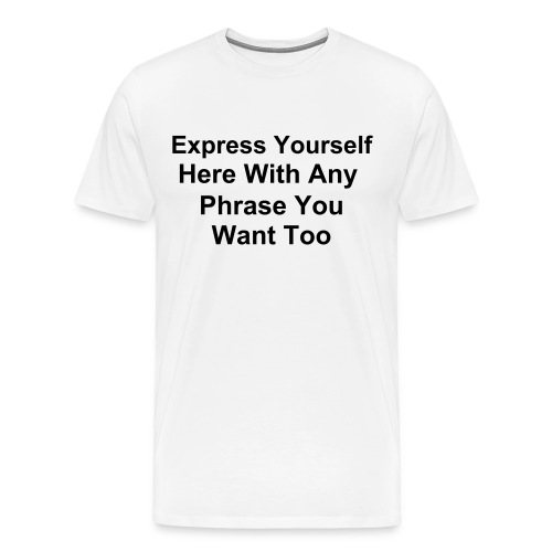 Create Your Own... White - Men's Premium T-Shirt