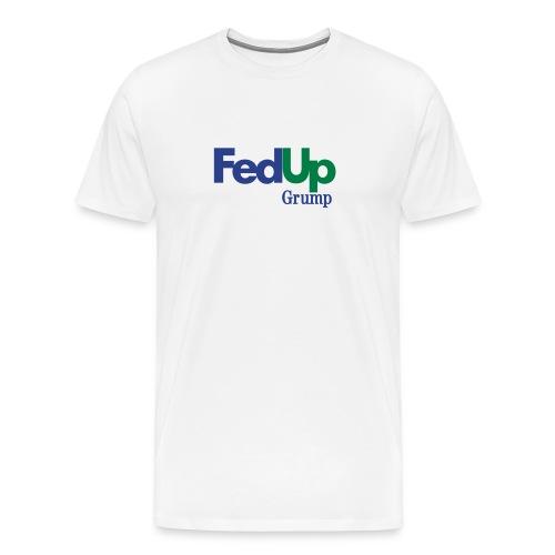 FedUp Grump T-Shirt - Men's Premium T-Shirt