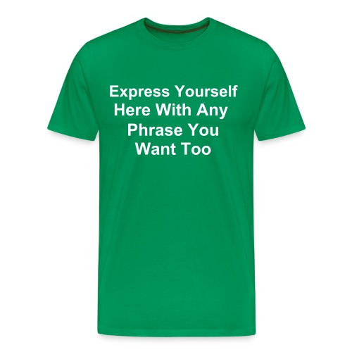 Create Your Own... Green - Men's Premium T-Shirt