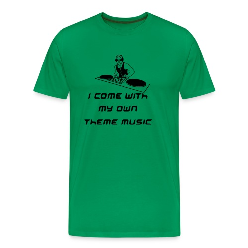 Men's Premium T-Shirt - I come with my own theme music
