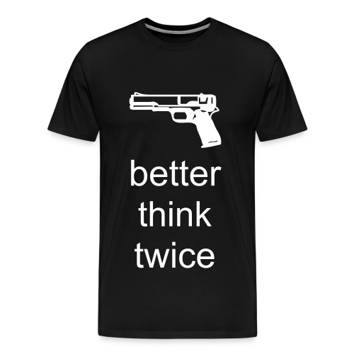 better think twice - Men's Premium T-Shirt