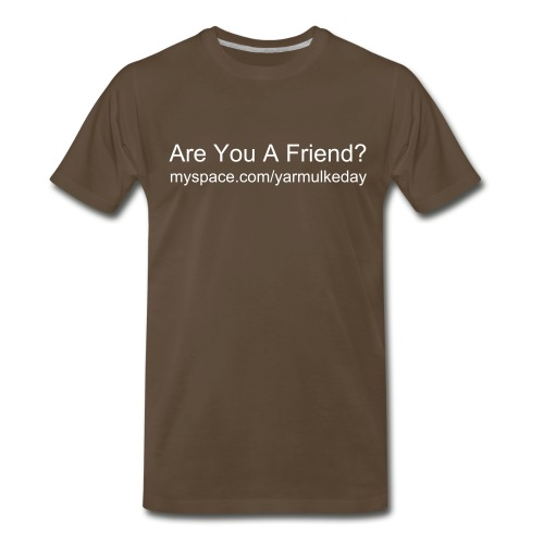 Are You A Friend?/Yarmulke Day URL - Men's Premium T-Shirt