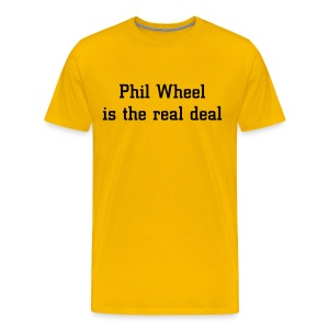 Phil Wheel is the Real Deal - Men's Premium T-Shirt