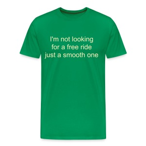 I'm not looking for a free ride, just a smooth one - Men's Premium T-Shirt