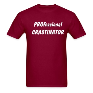PROfessional CRASTINATOR - Men's T-Shirt