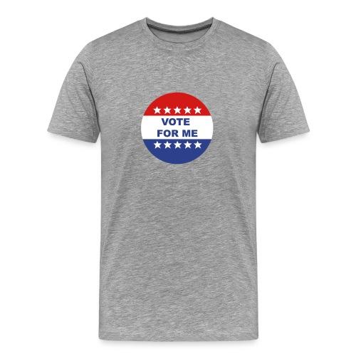 Vote for ME!  - Men's Premium T-Shirt
