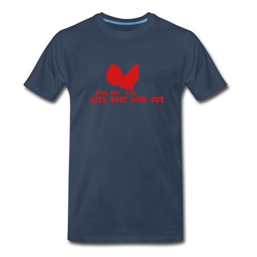 Rock Out With Your Cock Out - Men's Premium T-Shirt