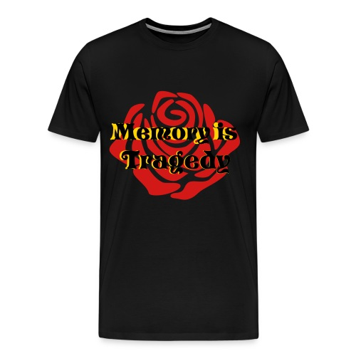 Memory is Tragedy Rose tee - Men's Premium T-Shirt