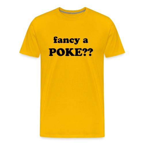 fancy a POKE?? - Men's Premium T-Shirt