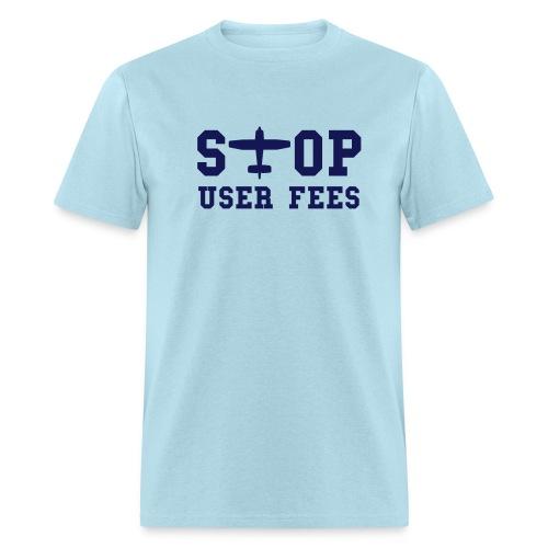 Stop User Fees - Men's T-Shirt