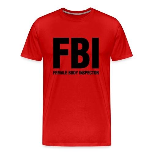 Female Body Inspector (FBI) - Men's Premium T-Shirt
