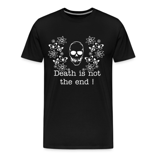 Death is not the end ! (black) - Men's Premium T-Shirt