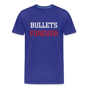 Bullets Forever - Men's Premium T-Shirt